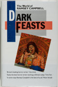 Books:Horror & Supernatural, [Jerry Weist]. Ramsey Campbell. SIGNED. Dark Feasts. London: Robinson Publishing, [1987]. First edition, first print...