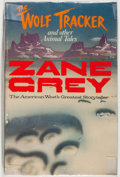 Books:First Editions, Zane Grey. The Wolf Tracker and other Animal Tales....