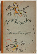 Books:Literature Pre-1900, Frederic Remington. Pony Tracks. New York and London: Harper& Brothers Publishers, [1895]. First edition. Octav...