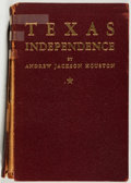 Books:Americana & American History, [B. A. McKinney's Copy]. Andrew Jackson Houston. TexasIndependence. Illustrated. Houston: The Anson Jones Press...