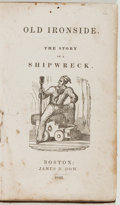 Books:Americana & American History, [John H. Amory]. Old Ironside. The Story of a Shipwreck.Boston: James B. Dow, 1840. Later edition. Twelvemo. 144 pa...