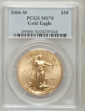 Modern Bullion Coins, 2006-W $50 One-Ounce Gold Eagle MS70 PCGS. PCGS Population (502). NGC Census: (2898). (#89989)...