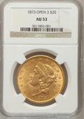 Liberty Double Eagles: , 1873 $20 Open 3 AU53 NGC. NGC Census: (178/6346). PCGS Population(111/3949). Numismedia Wsl. Price for problem free NGC/P...