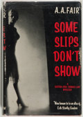 Books:Mystery & Detective Fiction, [Erle Stanley Gardner]. A. A. Fair. Some Slips Don't Show. New York: William Morrow, 1957. First edition. Octavo. 18...