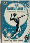 Books:Science Fiction & Fantasy, August Derleth [editor]. INSCRIBED. Far Boundaries. New York: Pellegrini & Cudahy, [1951]. First edition, first prin...