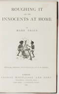 Books:Fiction, Mark Twain. Roughing It and The Innocents at Home. London:George Routledge and Sons, 1882. First British edition, f...
