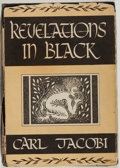 Books:Horror & Supernatural, Carl Jacobi. Revelations in Black. Sauk City, Wisconsin:Arkham House, 1947. First edition. Octavo. 272 pages pl...