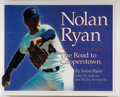 Books:Biography & Memoir, [Baseball]. Nolan Ryan. SIGNED. The Road to Cooperstown.[Lenexa: Addax Publishing, 1999]. First edition, first prin...