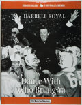Books:Biography & Memoir, [Football]. [Darrell Royal, subject]. Mike Jones. Dance With WhoBrung Ya. [Indianapolis]: M Sports/Fort Worth Star-...