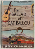 Books:Fiction, Roy Chanslor. INSCRIBED. The Ballad of Cat Ballou. Boston:Little, Brown, [1956]. First edition. Inscribed by the ...
