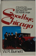 Books:Mystery & Detective Fiction, W. R. Burnett. SIGNED. Good-bye Chicago. 1928: End of anEra. New York: St. Martin's Press, 1981. First edition....