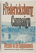 Books:Americana & American History, Gary W. Gallagher, editor. The Fredericksburg Campaign. Decisionon the Rappahannock. Chapel Hill and London: Th...
