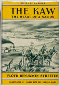 Books:Americana & American History, Floyd Benjamin Streeter. The Rivers of America: The Kaw. TheHeart of a Nation. New York: Farrar & Rinehart, 194...