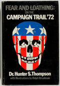 Books:Americana & American History, Hunter S. Thompson. Fear and Loathing: On the Campaign Trail'72. San Francisco: Straight Arrow Books, 1973. Fir...