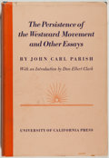 Books:Americana & American History, John Carl Parish. The Persistence of the Westward Movement andOther Essays. Berkeley and Los Angeles: Universit...