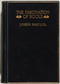 Books:Books about Books, Joseph Shaylor. The Fascination of Books With Other Papers onBooks & Bookselling. New York: G. P. Putnam's Sons...