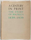 Books:Books about Books, H. J. Keefe. A Century in Print. The Story of Hazell's 1839-1939. London: Hazell Watson & Viney Ltd., 1939. Firs...