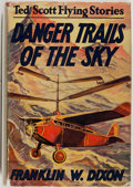 Books:Children's Books, Franklin W. Dixon. Ted Scott Flying Stories: Danger Trails ofthe Sky. New York: Grosset & Dunlap Publishers, 19...