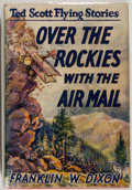 Books:Children's Books, Franklin W. Dixon. Ted Scott Flying Stories: Over the RockiesWith the Air Mail. New York: Grosset & Dunlap Publ...