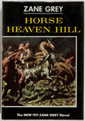 Books:Fiction, Zane Grey. Horse Heaven Hill. New York: Harper &Brothers, 1959. First edition. Octavo. 216 pages. Publisher's c...
