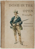 "Books:Art & Architecture, Frederic Remington. Done in the Open. New York: P. F. Collier and Son, 1902. First edition, first issue with ""Fr..."