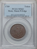 Colonials, 1789 TOKEN Mott Token, Thick Planchet, Plain Edge MS62 Brown PCGS.Breen-1020....