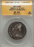 Early Half Dollars, 1803 50C Small 3 -- Heavily Damaged -- ANACS. XF40 Details. O-104.PCGS Population (14/18). Numismedia...