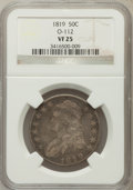 Bust Half Dollars, 1819 50C VF25 NGC. O-112. NGC Census: (17/336). PCGS Population(6/389). Mintage: 2,208,000. Numismedia Wsl. Price for prob...