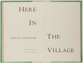 Books:Fiction, Donald Barthelme. SIGNED LIMITED EDITION. Here in theVillage. Northridge: Lord John Press, 1978. Limited to 5...