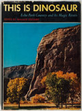 Books:Americana & American History, Wallace Stegner, editor. This Is Dinosaur. Echo Park Country and Its Magic Rivers. New York: Alfred A. Knopf, 19...