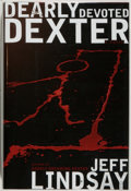 Books:Mystery & Detective Fiction, Jeff Lindsay. SIGNED. Dearly Devoted Dexter. New York: Doubleday, 2005. First edition. Author's second novel in ...