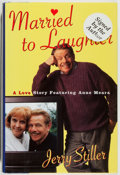 Books:Biography & Memoir, Jerry Stiller. SIGNED. Married to Laughter. A Love StoryFeaturing Anne Meara. New York: Simon & Schuster, 2000....