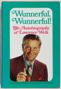 Books:Biography & Memoir, Lawrence Welk with Bernice McGeehan. SIGNED. Wunnerful,Wunnerful! The Autobiography of Lawrence Welk. Englewood...