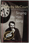 Books:Biography & Memoir, Malachy McCourt. SIGNED. Singing Him My Song. New York:Harper Collins Publishers, 2000. First edition. Signed...
