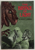 Books:Science Fiction & Fantasy, A. Hyatt Verrill. SIGNED LIMITED EDITION. The Bridge of Light. Reading: Fantasy Press, 1950. First edition. Li...