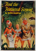 Books:Science Fiction & Fantasy, Evan Hunter. AUTHOR'S FIRST BOOK. Find the Feathered Serpent. Philadelphia: John C. Winston, 1952. First edition...