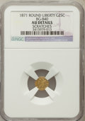 California Fractional Gold, 1871 25C Liberty Round 25 Cents, BG-840, Low R.4, -- Scratches--NGC Details. AU. NGC Census: (1/20). PCGS Population (2/12...