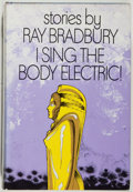 Books:Science Fiction & Fantasy, Ray Bradbury. I Sing the Body Electric! New York: Knopf, 1969. First edition, first printing. Octavo. Publisher'...