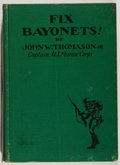 Books:Americana & American History, John W. Thomason, Jr. Fix Bayonets! New York: Scribner's,1927. Later impression. Octavo. 245 pages. Publisher's bin...