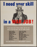 """Movie Posters:Miscellaneous, World War II Propaganda (U.S. Government Printing Office, 1943). Poster (22"""" X 28""""). OWI Poster No. 25. """"I Need Your Skill i..."""