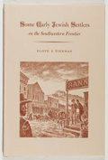 Books:Americana & American History, Floyd S. Fierman. SIGNED/LIMITED. Some Early Jewish Settlers onthe Southwestern Frontier. El Paso: Texas Wester...