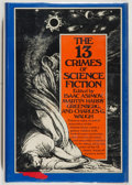 Books:Science Fiction & Fantasy, Isaac Asimov, et al. [editors]. INSCRIBED. The 13 Crimes ofScience Fiction. Garden City: Doubleday, 1979. First...