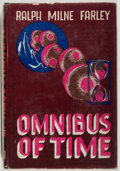 Books:Science Fiction & Fantasy, [Robert Bloch's copy]. Ralph Milne Farley. INSCRIBED TO BLOCH.The Omnibus of Time. Los Angeles: Fantasy Publishing,...