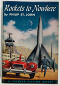 Books:Science Fiction & Fantasy, Philip St. John. Rockets to Nowhere. Philadelphia: Winston, [1954]. First edition, first printing. Octavo. Publisher...