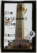 Books:Mystery & Detective Fiction, Kent Harrington. SIGNED. The Tattooed Muse. [Tucson]: DennisMcMillan, 2001. First edition, first printing. Si...