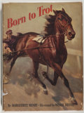 Books:Children's Books, Marguerite Henry. SIGNED. Born to Trot. New York: RandMcNally, [1950]. First edition, first printing. Signed ...