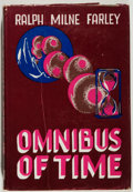 Books:Science Fiction & Fantasy, Ralph Milne Farley. INSCRIBED. The Omnibus of Time. Los Angeles: Fantasy Publishing, 1950. First edition, first prin...