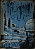Books:Horror & Supernatural, August Derleth. The Trail of Cthulhu. Sauk City: ArkhamHouse, 1962. First edition, first printing. Octavo. Publishe...