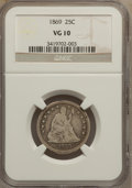 Seated Quarters: , 1869 25C VG10 NGC. NGC Census: (1/19). PCGS Population (0/36).Mintage: 16,000. Numismedia Wsl. Price for problem free NGC/...