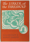 Books:Horror & Supernatural, H. P. Lovecraft and August Derleth. INSCRIBED. The Lurker at theThreshold. Sauk City: Arkham House, 1945. First...